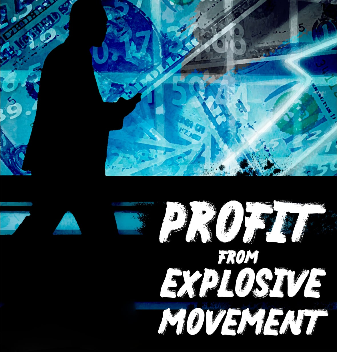 Profit From Explosive Movement