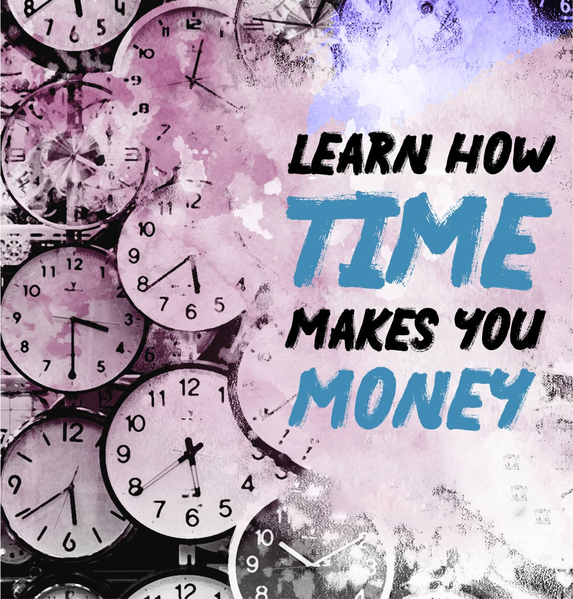 Learn How Time Makes You Money